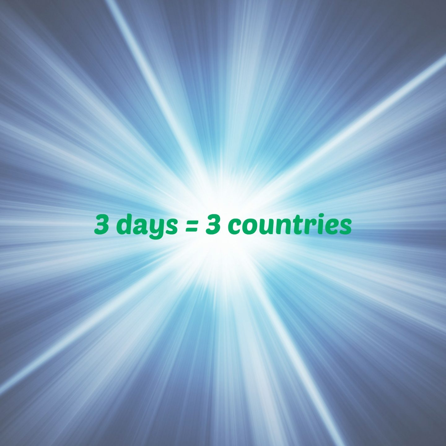 3 days = 3 countries
